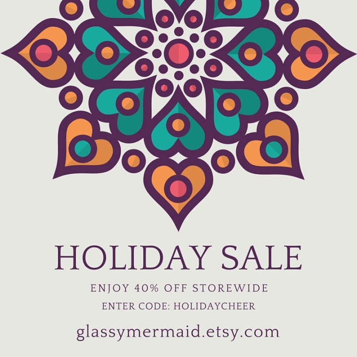 Holiday Sale on Glassymermaid.etsy.com!