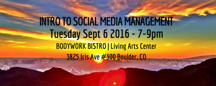 MANIFESTATION MEDIA WORKSHOP IN BOULDER 9/6/16: Intro To Social Media Management