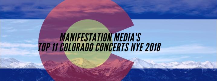 Manifestation Media's Top 11 Colorado Concerts NYE2018!