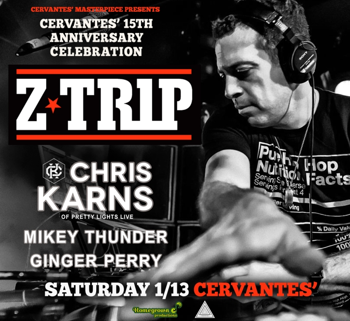 EVENT SPOTLIGHT & TICKET GIVEAWAY: Cervantes 15th Anniversary Feat. DJ Z-Trip w/ Chris Karns & MORE THIS SATURDAY1/13/18!
